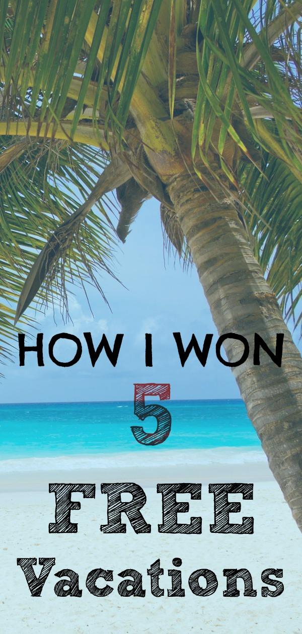 How I Won 5 FREE Vacations