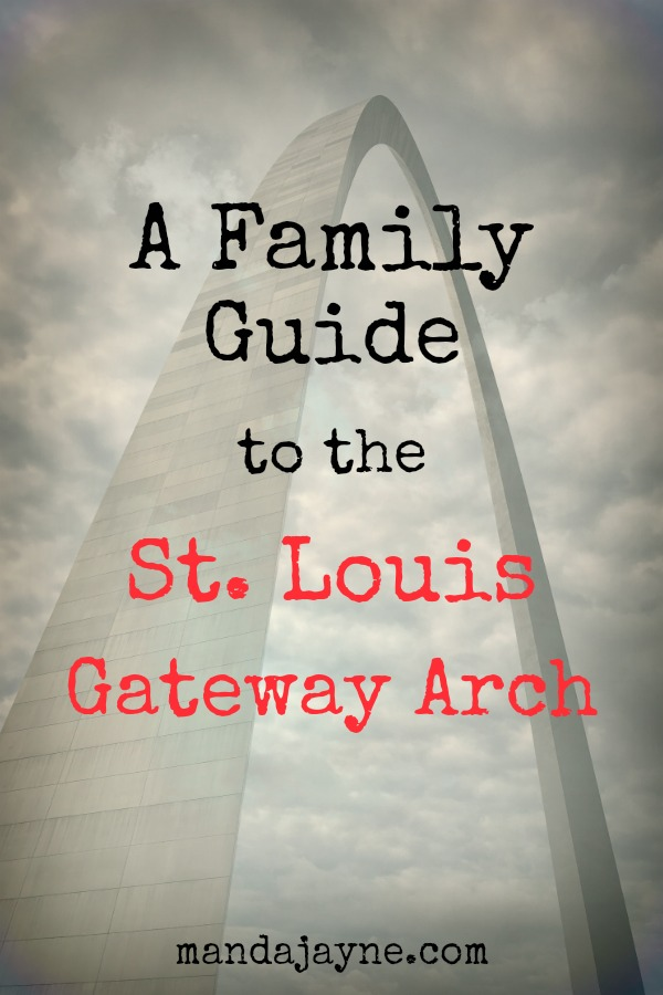 Family Guide to the Gateway Arch in St. Louis
