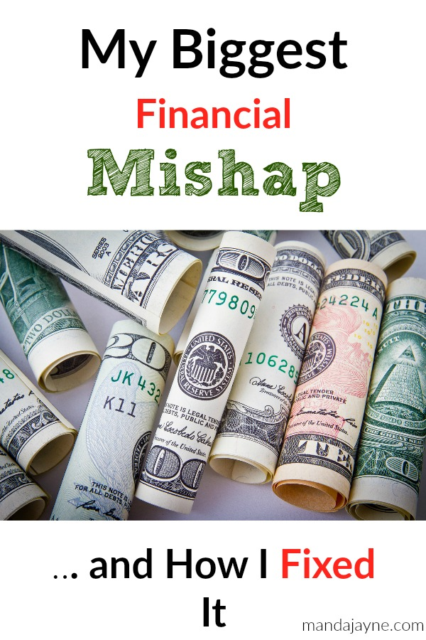 My Biggest Financial Mishap and How I Fixed It