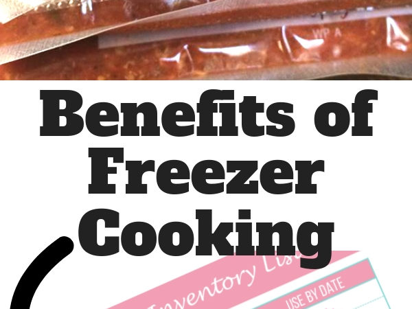 The Benefits of Freezer Cooking