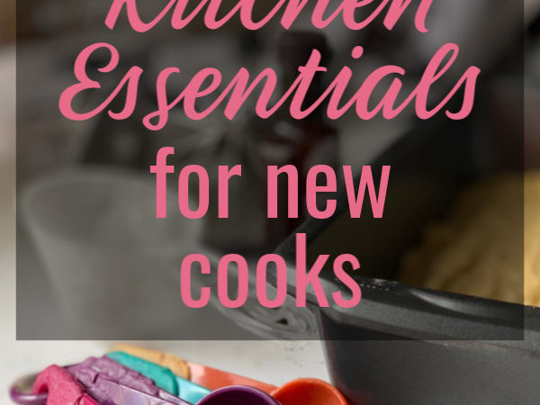 Kitchen Essentials for the New Cook or First Kitchen